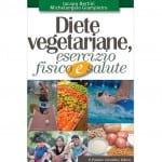Diete vegetariane, esercizio fisico e salute