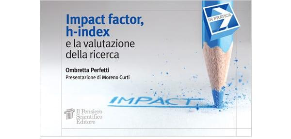 Impact factor, h-index e la valutazione della ricerca