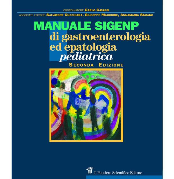 Manuale SIGENP di gastroenterologia ed epatologia pediatrica - seconda edizione